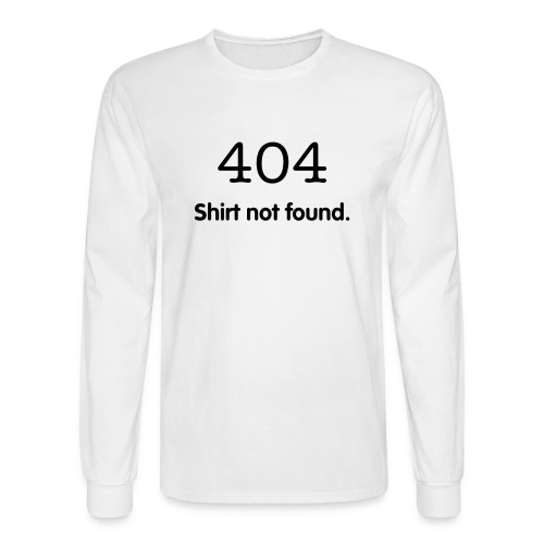 404 Shirt Not Found - Men's Long Sleeve T-Shirt