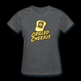 GRILLED CHEESUS Women T-SHIRT ~ 625
