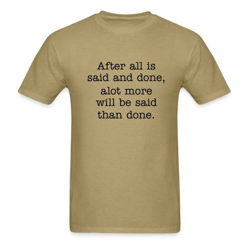 Said and Done - Men's T-Shirt