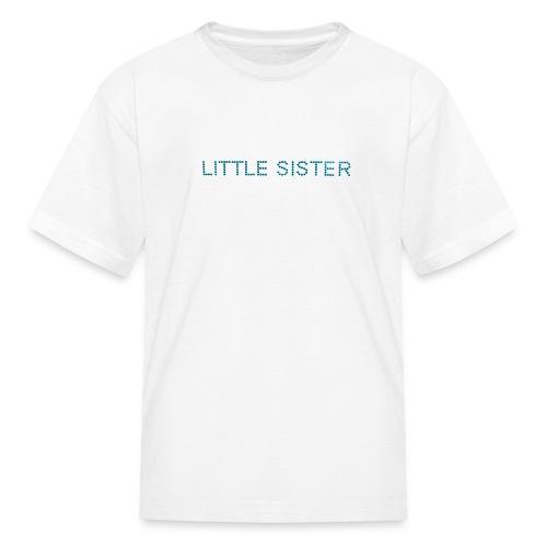 Little Sister - Kids' T-Shirt