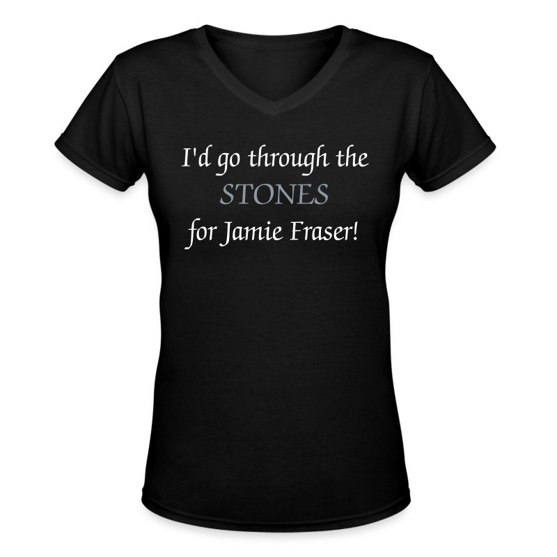 I'd Go Through The Stones For Jamie Fraser! - Women's V-Neck T-Shirt