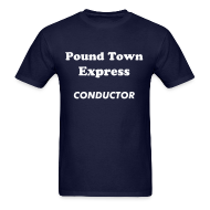 T-Shirts ~ Men's T-Shirt ~ Pound Town Express Conductor