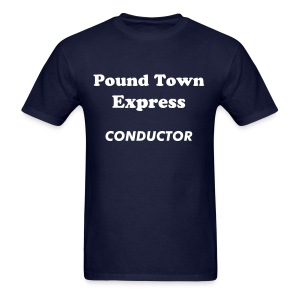 Pound Town Express Conductor - Men's T-Shirt