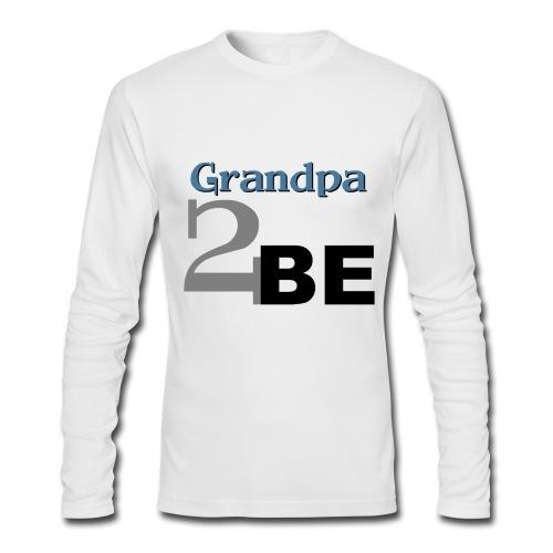 Grandpa 2 Be - Men's Long Sleeve T-Shirt by Next Level