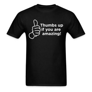 Thumbs Up if you are Amazing! Men! - Men's T-Shirt