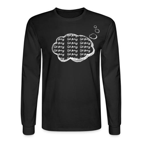 I'm Thinking GO AWAY - Men's Long Sleeve T-Shirt