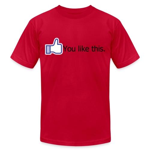 You Like this Men's Tee - Men's  Jersey T-Shirt