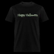 T-Shirts ~ Men's T-Shirt ~ HAPPY HALLOWEEN! (GLOW IN THE DARK)