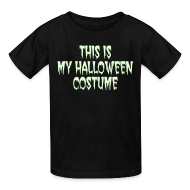 Kids' Shirts ~ Kids' T-Shirt ~ THIS IS MY HALLOWEEN COSTUME on Sale. Glow in the Dark Toddler T-Shirt