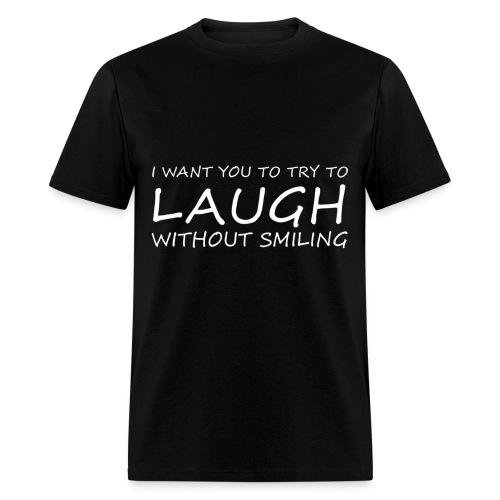 LAUGH WITHOUT SMILING WHITE (MEN'S) - Men's T-Shirt