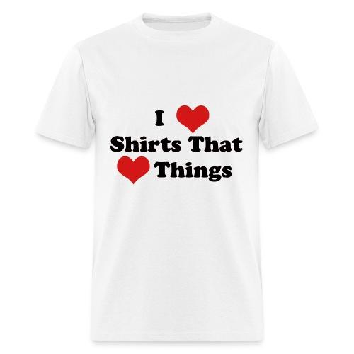 I Heart Shirts That Heart Things (Men) - Men's T-Shirt