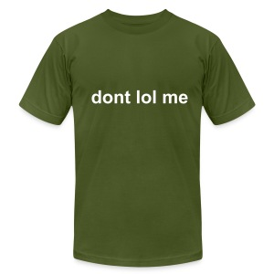 Dont Lol Me Jersey Tee - Men's T-Shirt by American Apparel