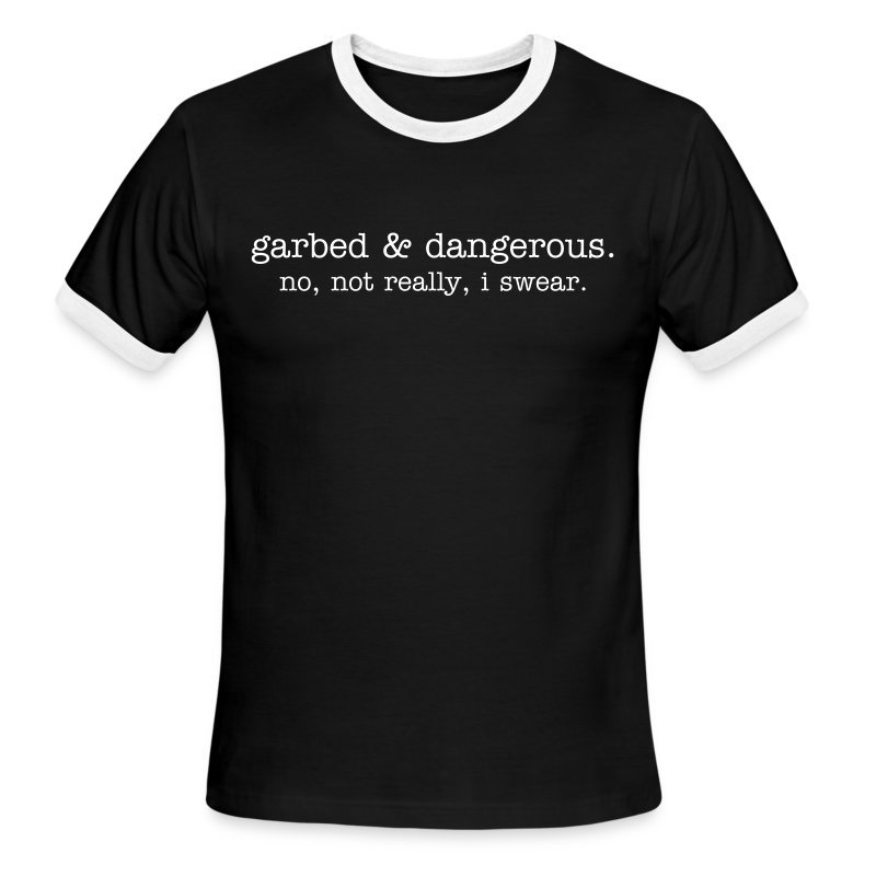 not garbed & dangerous -- men's ringer tee in black - Men's Ringer T-Shirt