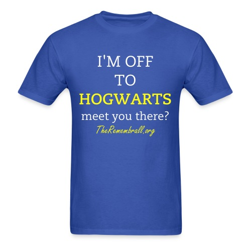 I'M OFF TO HOGWARTS - meet you there? T-Shirt - Men's T-Shirt
