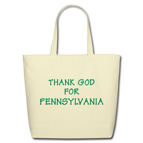 Thank God for (PA) Pennsylvania - Eco-Friendly Cotton Tote