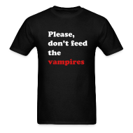 T-Shirts ~ Men's T-Shirt ~ PLEASE, DON'T FEED THE VAMPIRES T-Shirt
