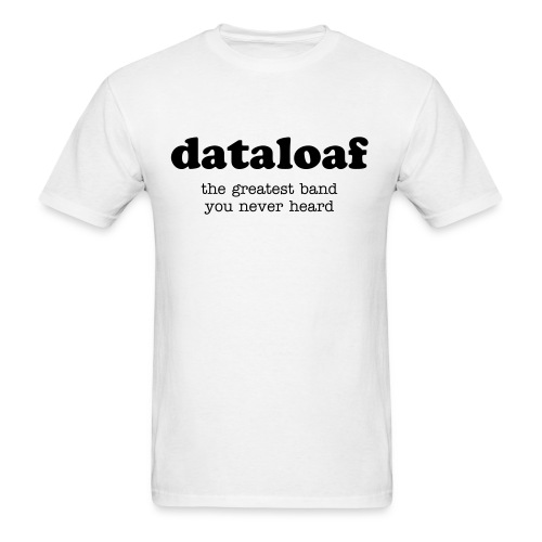 Men's dataloaf tagline - Men's T-Shirt
