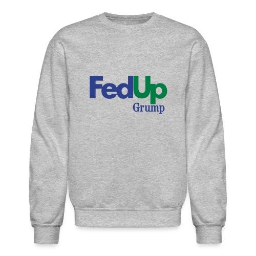 FedUp - Crewneck Sweatshirt