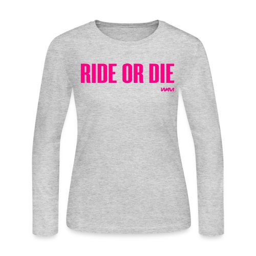 Ride or Die - Women's Long Sleeve Jersey T-Shirt