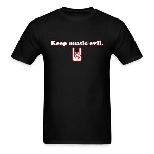 Keep Music Evil T-Shirt - Men's T-Shirt