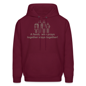 A family who prays together stays together! - Men's Hoodie