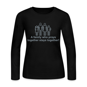A family who prays together stays together! - Women's Long Sleeve Jersey T-Shirt