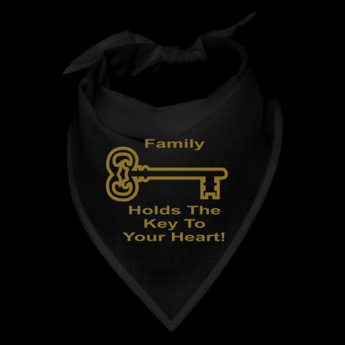 Family Holds The Key To Your Heart - Bandana