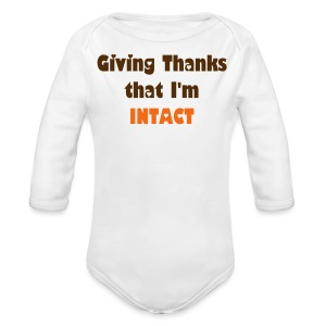 Giving Thanks that I'm Intact - Long Sleeve Baby Bodysuit