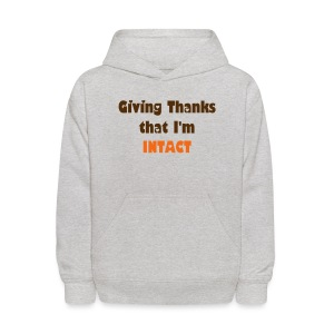 Giving Thanks that I'm Intact - Kids' Hoodie