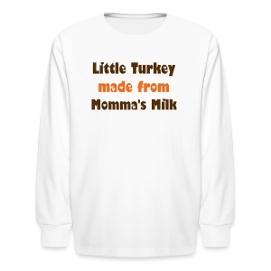 Little Turkey made from Momma's Milk - Kids' Long Sleeve T-Shirt