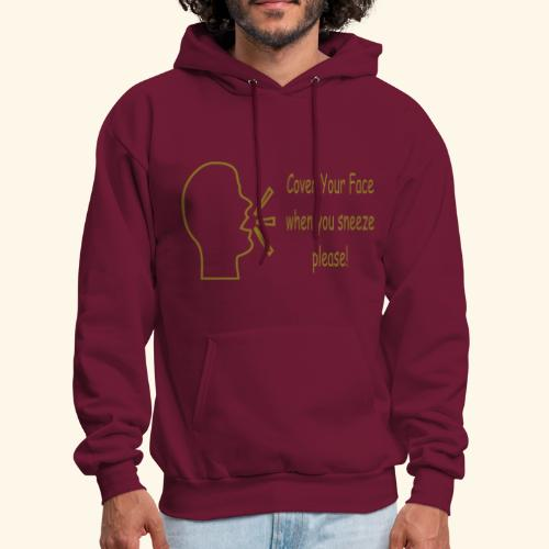 Cover your face when you sneeze please - Men's Hoodie