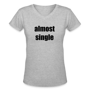Almost Single - Women's V-Neck T-Shirt