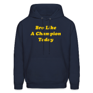 Hoodies ~ Men's Hoodie ~ Bro Like A Champion Today Sweatshirt