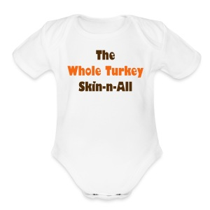 The Whole Turkey - Short Sleeve Baby Bodysuit