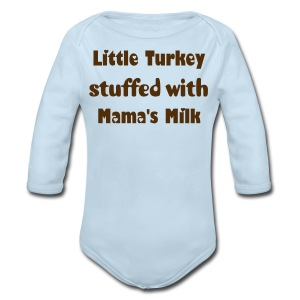 Little Turkey Stuffed with Mama's Milk - Long Sleeve Baby Bodysuit