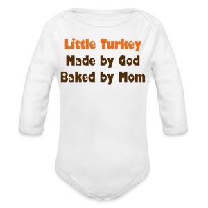 Little Turkey Made by God, Baked by Mom - Long Sleeve Baby Bodysuit