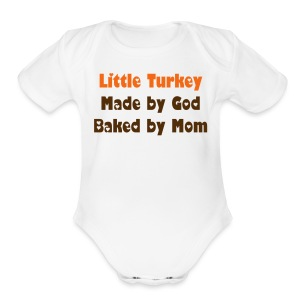 Little Turkey Made by God, Baked by Mom - Short Sleeve Baby Bodysuit