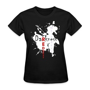 Darkness then Redness Then Whiteness - Women's T-Shirt