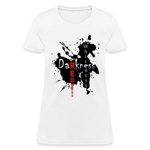 Darkness then Redness Then Whiteness - Women's T-Shirt