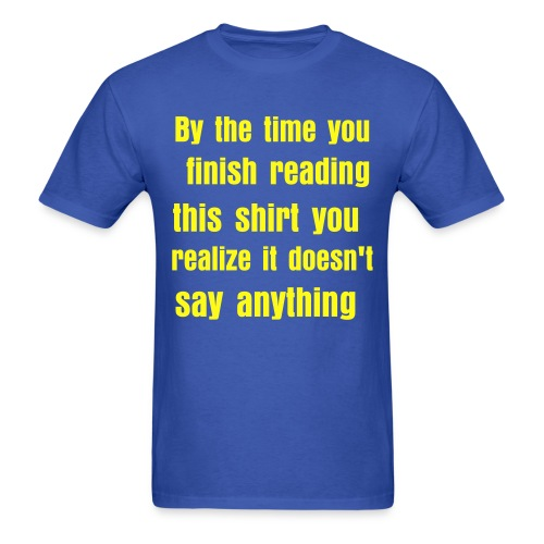 By the time... - Men's T-Shirt