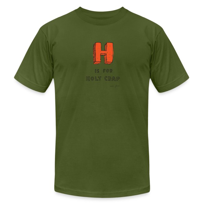 H is for holy crap - Mens color