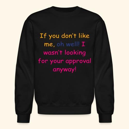 Oh well.... - Crewneck Sweatshirt