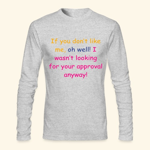 Oh well.... - Men's Long Sleeve T-Shirt by Next Level