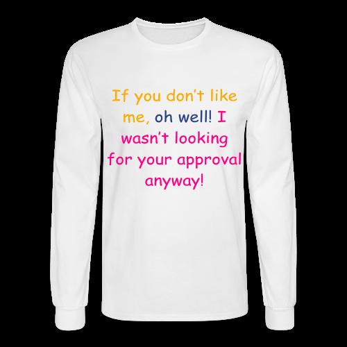 Oh well.... - Men's Long Sleeve T-Shirt