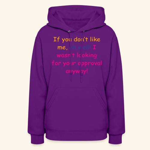 Oh well.... - Women's Hoodie