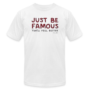Just be famous - Mens white - Men's T-Shirt by American Apparel