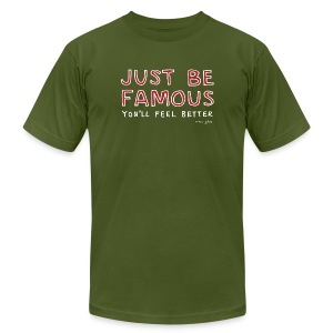 Just be famous - Mens color - Men's T-Shirt by American Apparel