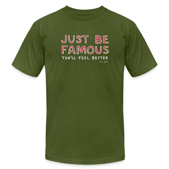 Just be famous - Mens color
