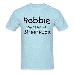 Robbie Beat Me In A Race - Men's T-Shirt