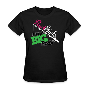 Reel Girls LIke Big Rods (For Dark Shirts) Women's T-Shirts